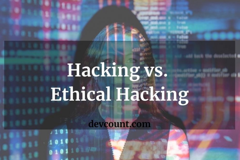 Hacking vs. Ethical Hacking Comparison