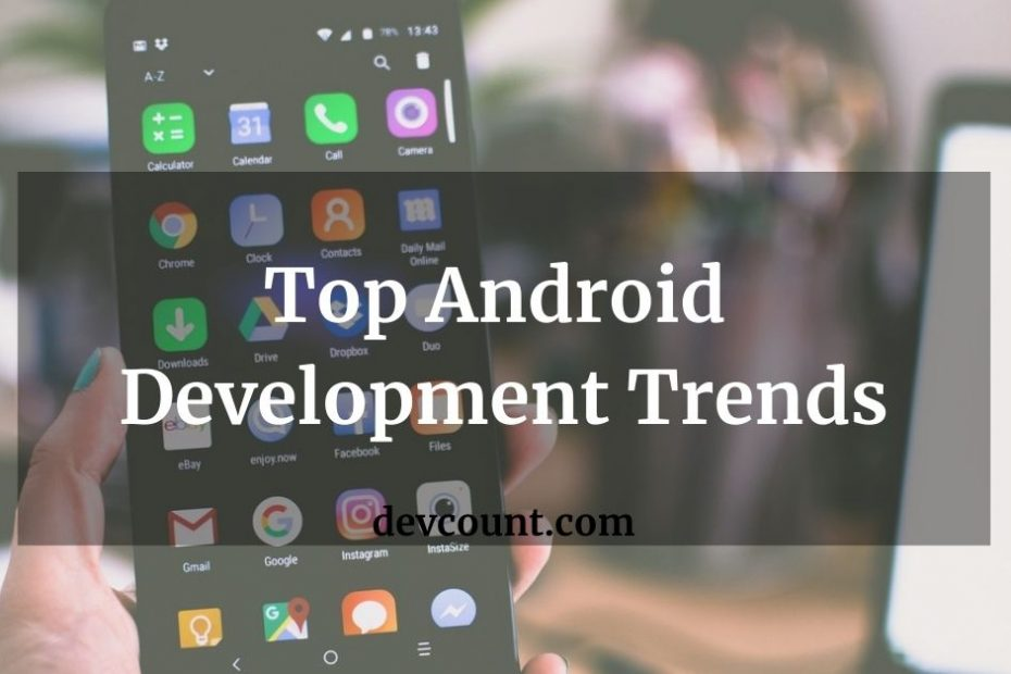 Top Android Development Trends