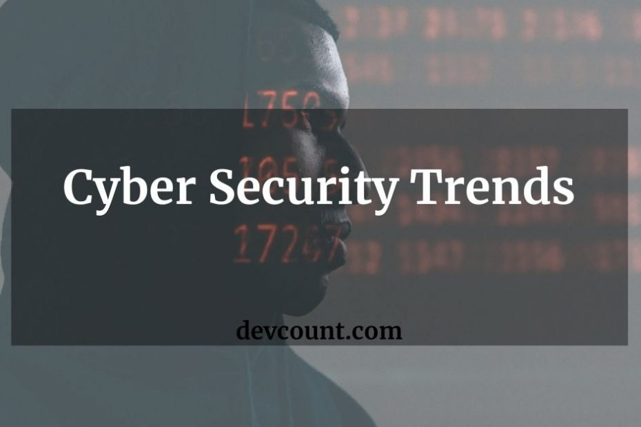 Top Cyber Security Trends