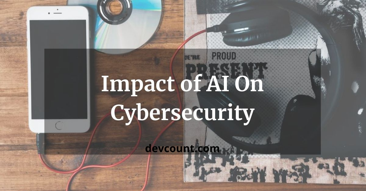 impact of ai on cybersecurity